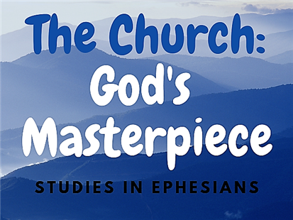 The Church: God's Masterpiece